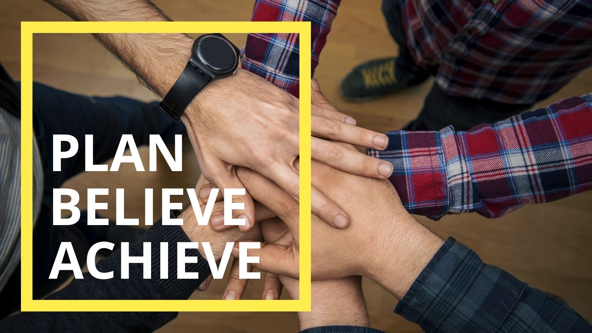 Hands with plan believe achieve in a box